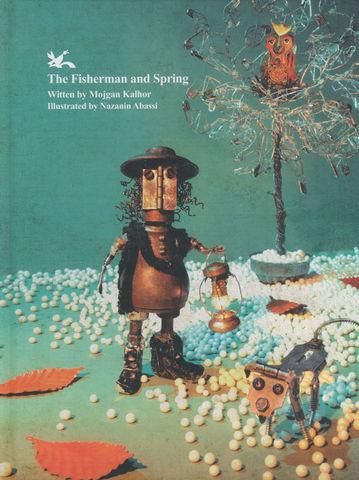 کتاب «ماهیگیر و بهار» اثر مژگان کلهر